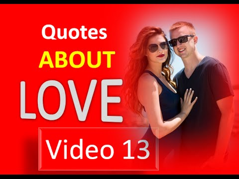 Famous Quotes About Love,  23 Love Quotes - Video 13