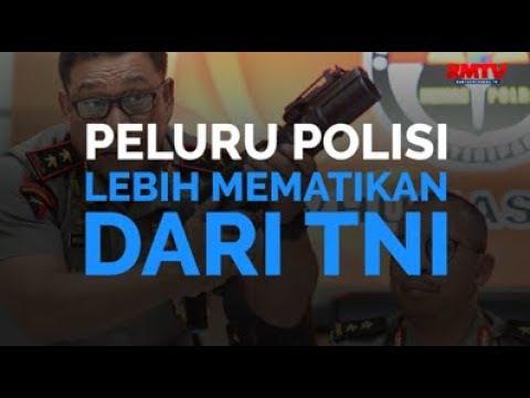 Peluru Polisi Lebih Mematikan Dari TNI