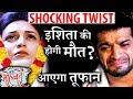 SHOCKING ! Ishita Bhalla to DIE in 'Yeh Hai Mohabbatein' ?