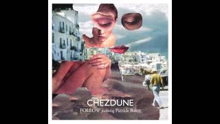 Chezdune - Follow (feat. Patrick Baker) - YouTube