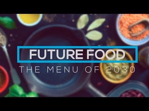 Future Food | The Menu of 2030