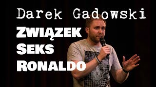 Skecz, kabaret = Darek Gadowski - Związek, seks i Ronaldo!