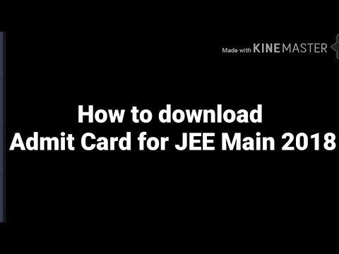 JEE Main 2018 Admit Card | How to download Admit Card forJEE Main 2018 | Download JEE Main2018 Admit