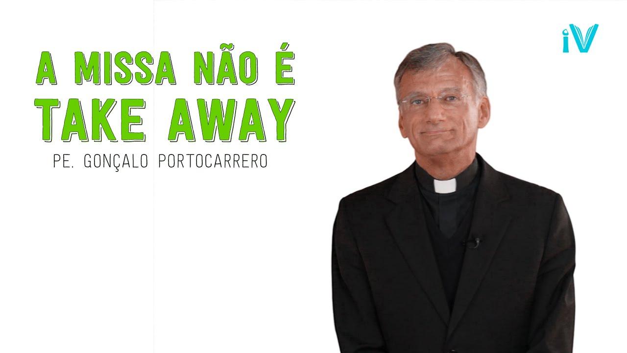 A Missa não é Take Away