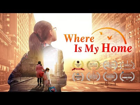 "Christian Movie ""Where Is My Home"" 