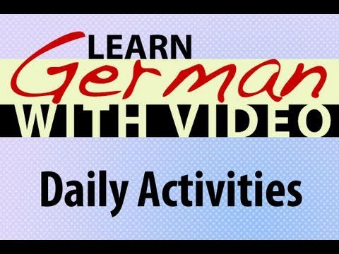 Learn German with Video – Daily Activities
