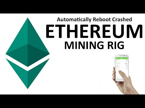 How to Automatically Reboot Crashed Ethereum Mining Rig