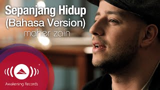Video Maher Zain - Sepanjang Hidup (Bahasa Version) - For The Rest Of My Life | Official Music Video MP3, 3GP, MP4, WEBM, AVI, FLV Juli 2018