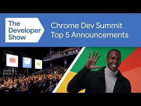 Top 5 from the Chrome Dev Summit 2019