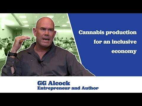GG Alcock on Cannabis Production for an Inclusive Economy