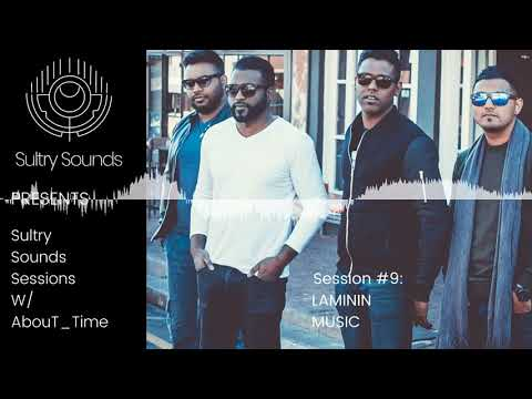 Sultry Sounds Sessions #9 - Laminin Music