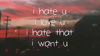 Gnash Ft Olivia O'brien - I Hate U, I Love You lyrics Video