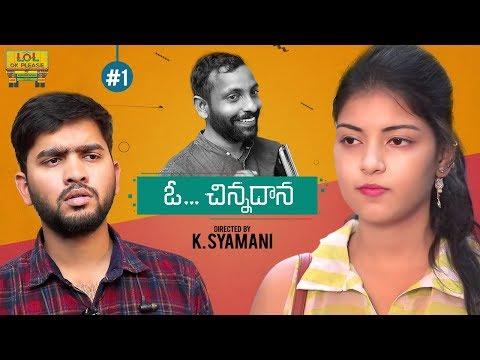 O Chinnadhana New Comedy Web Series - Episode #1 || Comedy Web Series || Lol Ok Please