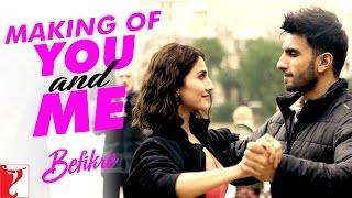 Making Of The Song You And Me Befikre Ranveer Singh Vaani Kapoor