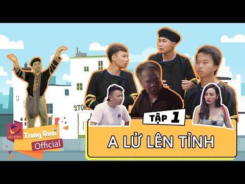 A LỬ LÊN TỈNH - TẬP 1 | Trung Ruồi - Minh Tít | Trung Ruồi Official - Thời lượng: 13 phút.