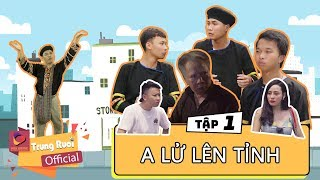 Video A LỬ LÊN TỈNH - TẬP 1 | Trung Ruồi - Minh Tít | Trung Ruồi Official MP3, 3GP, MP4, WEBM, AVI, FLV Agustus 2018