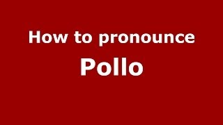 Poyo Spain  city pictures gallery : How to pronounce Pollo (Spain/Spanish) - PronounceNames.com