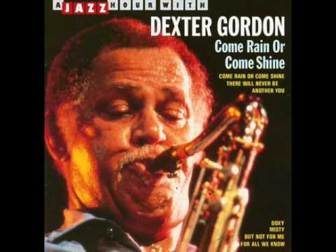 Dexter Gordon – Come Rain or Come Shine (Full Album)