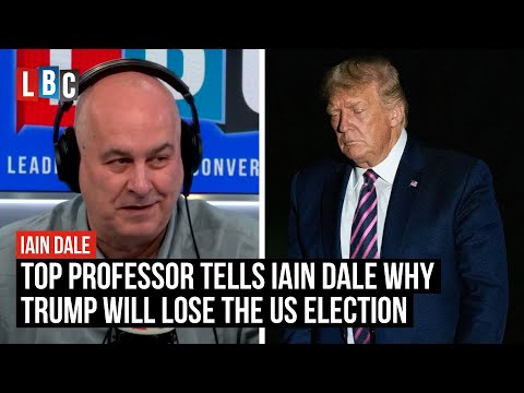 Professor who predicted every election since 1984 tells Iain Dale why Donald Trump will lose | LBC