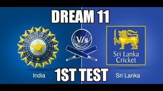 Watch out for India vs Sri Lanka 1st test match dream11 Team.