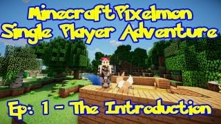Pixelmon! Minecraft Pokemon Adventure: Episode 1, The Introduction