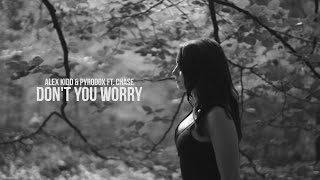 Alex Kidd & Pyrodox ft. Chase Don`t You Worry music videos 2016 dance