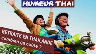 Video Combien ça coûte de passer sa retraite en Thaïlande. MP3, 3GP, MP4, WEBM, AVI, FLV September 2017