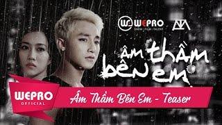 Sơn Tùng M-TP | Âm Thầm Bên Em (Official MV Teaser)