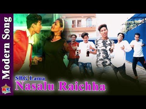 (NASHALU RAICHHA || New Modern Song 2018 || By SBG Lama - Duration: 5 minutes, 37 seconds.)