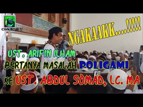 Download UAS POLIGAMI LUCUU    !!! USTADZ ARIFIN ILHAM BERTANYA POLIGAMI KE USTADZ ABDUL SOMAD, LC  MA hd file 3gp hd mp4 download videos