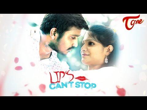Lips Can't Stop   New Telugu Short Film 2016   by Nani Pagadala