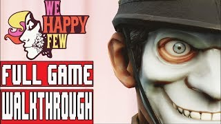 WE HAPPY FEW Gameplay Walkthrough Part 1 Full Game - No Commentary (All Acts  1-3)
