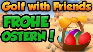 Frohe Ostern! - Golf with Friends - Let's Play GwF SachsenLetsPlayer