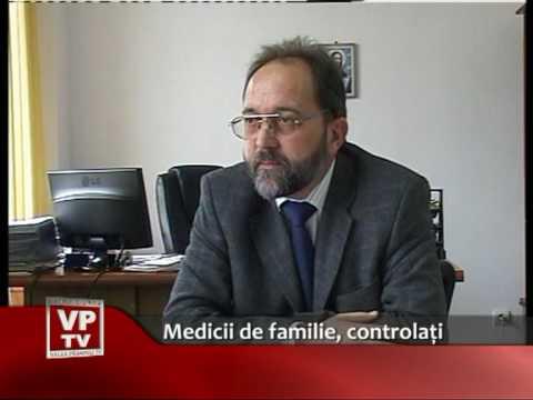 Medicii de familie, controlaţi