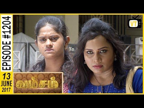 Vamsam - வம்சம் | Tamil Serial | Sun TV | Epi 1204 | 13/06/2017