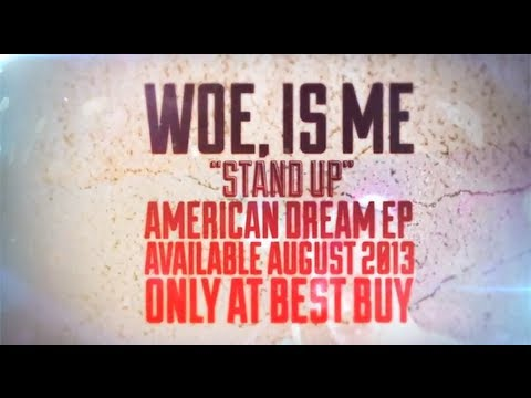 Woe, Is Me - Stand Up