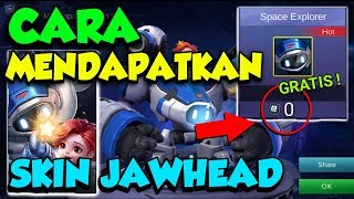 CARA DAPAT SKIN JAWHEAD SPACE EXPLORER GRATIS ! | Mobile Legends