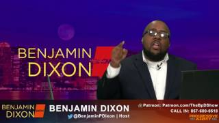 Join The Benjamin Dixon Show live Monday, Tuesday, & Thursday at 9PM ET and Wednesday at 8PM ET. Join the conversation ...