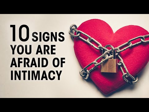 10 Signs You Have A Fear Of Intimacy