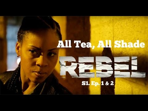 All Tea, All Shade | BET Rebel S1. Ep.1 & 2 Review