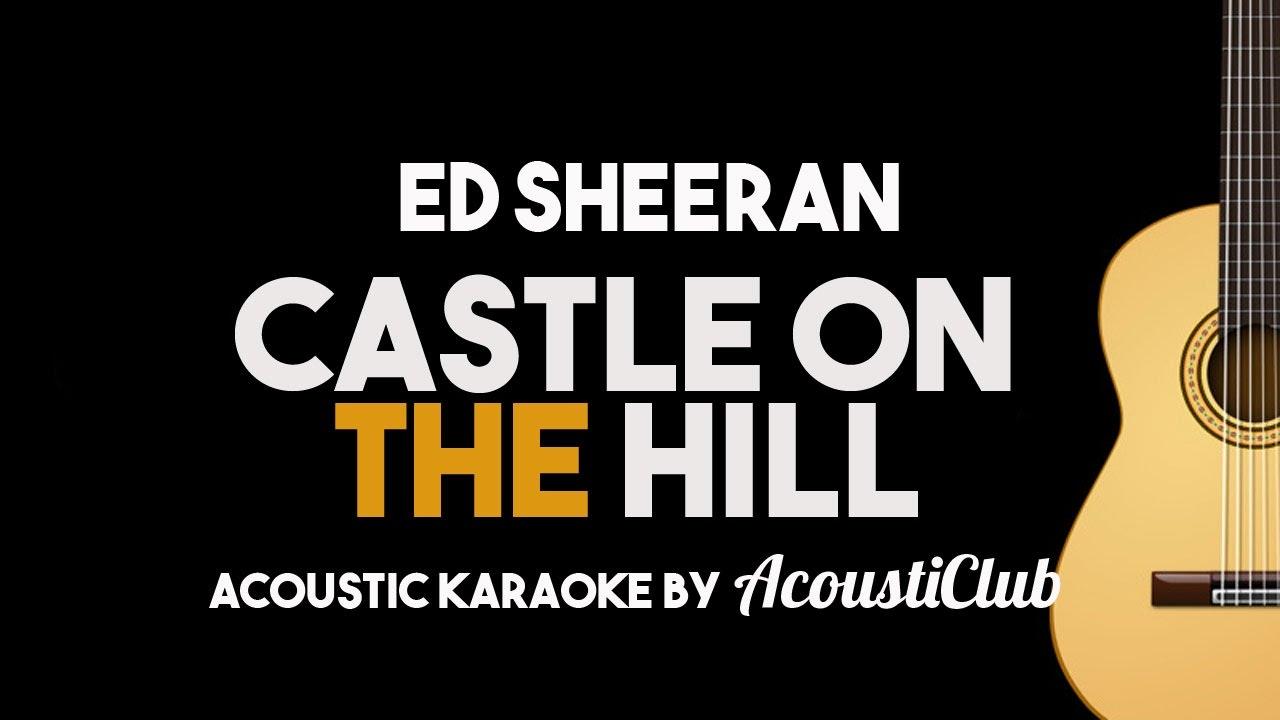 Ed Sheeran – Castle on The Hill (Acoustic Guitar Karaoke)