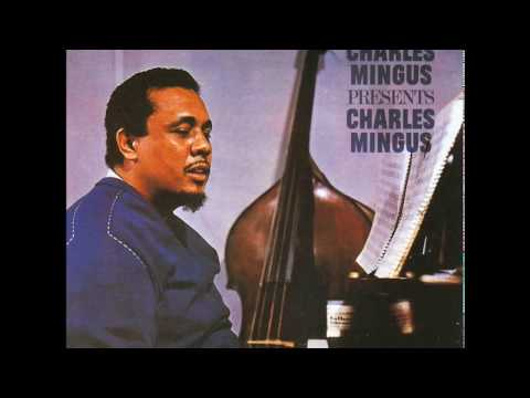 Charles Mingus Presents Charles Mingus (Full Album)