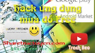Hướng dẫn hack ứng dụng mua đồ miễn phí dùng bằng lucky patcher-Lucky Patcher http://ouo.io/sFFDNm------------------------------------------------------------------Youtube: https://goo.gl/6GyRT0Facebook: https://goo.gl/Iym0nsGoogle +: https://goo.gl/gxU2tWTwitter: https://goo.gl/ktEkADWebsite: https://goo.gl/nRZ3Qo------------------------------------------------------------------Nếu thấy hay hãy like cho mình để mình có thêm động lực mình làm thêm video nhé  và nhớ theo dõi kênh để cập nhật thêm nhiều tiện ích hay nữa nhé. Thanks for watching !P/s: Mời các bạn ghé qua website  http://sharetructuyen.com để thưởng thức những sản phẩm tuyệt vời của sharetructuyen.com------------------------------------------------------------------