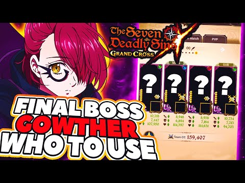 FINAL BOSS GOWTHER DETAILS & WHO TO USE! | Seven Deadly Sins: Grand Cross