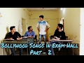 BOLLYWOOD SONGS IN EXAM HALL PART - 2 | PUNE | INDIA
