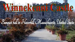 Haverhill (MA) United States  city photos gallery : Visit Winnekenni Castle, Banquet hall in Haverhill, Massachusetts, United States