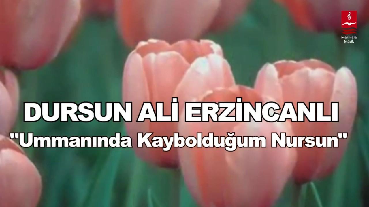 Dursun Ali Erzincanlı – Ummanında Kaybolduğum Nursun Sözleri