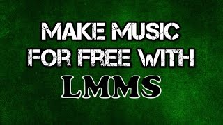 Video Make Music for Free with LMMS (Basics Music Making Tutorial) MP3, 3GP, MP4, WEBM, AVI, FLV Mei 2019