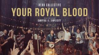 """""""Your Royal Blood"""" - Rend Collective (Official Audio)"""