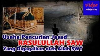Video Subhanallah!!! 5 Usaha Pencurian Jasad Rasulullah Muhammad SAW ini Semuanya GAGAL TOTAL karena Kuasa MP3, 3GP, MP4, WEBM, AVI, FLV Oktober 2018